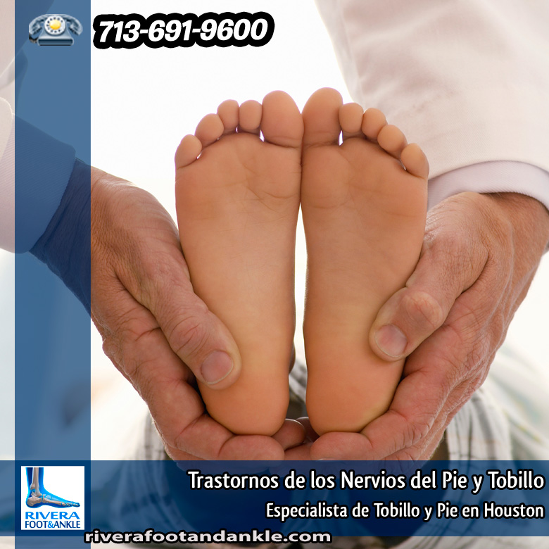 Trastornos de los Nervios del Pie y Tobillo - Rivera Foot and Ankle
